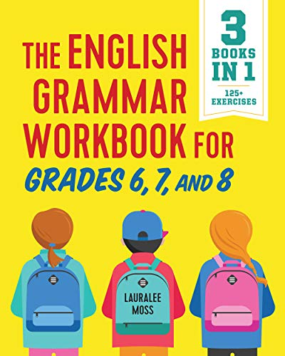 The English Grammar Workbook for Grades 6, 7, and 8: 125+ Simple Exercises to Improve Grammar, Punctuation, and Word Usage (English Edition)