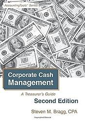 Corporate Cash Management: Second Edition: A Treasurer's Guide