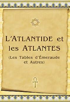 L'Atlantide et les Atlantes: Les Tables d'Émeraude et Autres par [Antonov, Vladimir]