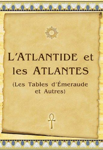 L'Atlantide et les Atlantes: Les Tables d'Émeraude et Autres (French Edition)