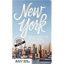 New York Reiseführer: Entdecke New York wie ein Local! Inkl. Insider-Tipps 2019, Events & Touren und kostenloser App