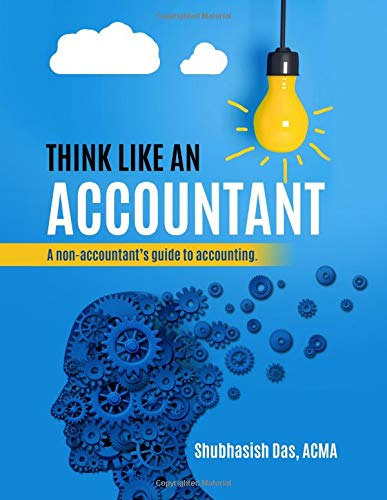 Think Like an Accountant: A Non-Accountant's Guide to Accounting: Volume 1