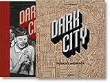 Dark City. The Real Los Angeles Noir - Jim Heimann