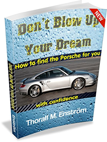 dont-blow-up-your-dream-how-to-find-the-porsche-for-you-with-confidence-english-edition