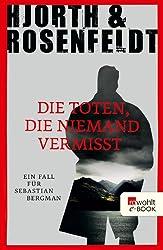 Die Toten, die niemand vermisst (Ein Fall für Sebastian Bergman 3)