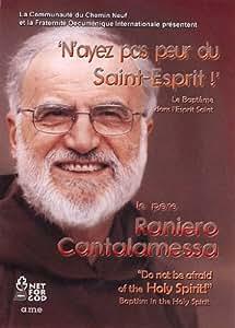 N'ayez pas peur du Saint-Esprit! - Raniero Cantalamessa