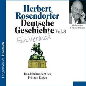 Das Jahrhundert des Prinzen Eugen: Deutsche Geschichte - Ein Versuch 8