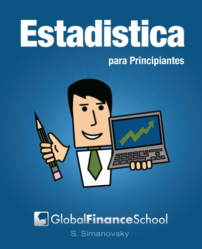 Estadística para Principiantes (www.GlobalFinanceSchool.com for Beginners) por Shlomo Simanovsky