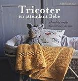 Telecharger Livres Tricoter en attendant Bebe 28 modeles simples a realiser au fil des mois (PDF,EPUB,MOBI) gratuits en Francaise