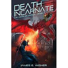 Death Incarnate: Aegis of Merlin Book 7 (The Aegis of Merlin) (English Edition)