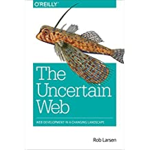 The Uncertain Web by Rob Larsen (2014-12-20)