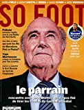 so foot; le parrain - rencontre avec Sepp Blatter, qui n'a pas fini de tirer les ficelles du football mondial