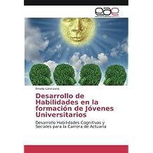 Desarrollo de Habilidades en la formación de Jóvenes Universitarios: Desarrollo Habilidades Cognitivas y Sociales para la Carrera de Actuaría