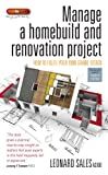 Manage A Home Build And Renovation Project 4th Edition: How to fulfil your own grand design