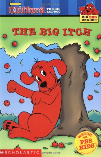 Clifford's Big Red Reader: The Big Itch