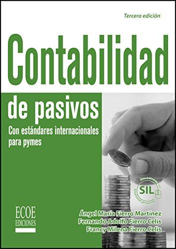 Contabilidad de pasivos con estándares internacionales para pymes por Ángel Maria Fierro