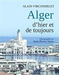 Alger d'hier et de toujours par Alain Vircondelet