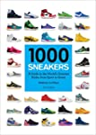 1000 Sneakers: A Guide to the World's...