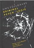 Kriminalpsychologie: Täter und Opfer im Spiel des Lebens