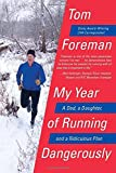 Front cover for the book My Year of Running Dangerously: A Dad, a Daughter, and a Ridiculous Plan by Tom Foreman