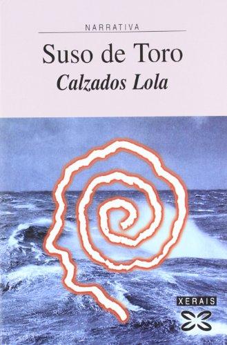 Calzados Lola / Footwear Lola (Edicion Literaria) por Suso De Toro