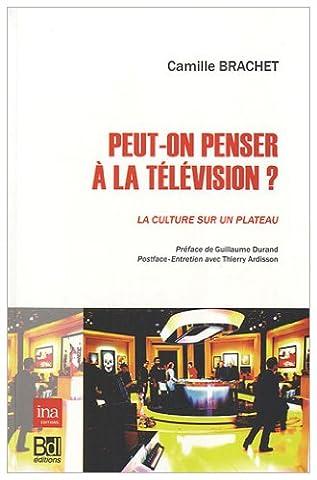 Guillaume Durand - Peut-on penser à la télévision ? :