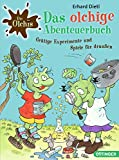 Das olchige Abenteuerbuch: Grätige Experimente und Spiele für drinnen und draußen