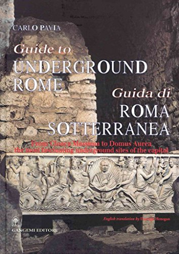 [(Guide to Underground Rome)] [Edited by Carlo Pavia] published on (September, 2010)