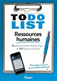 To do List Ressources humaines: 50 plans d'action & plannings + 200 best practices (Just in time)