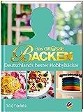 Das große Backen: Deutschlands bester Hobbybäcker - Das Siegerbuch 2018