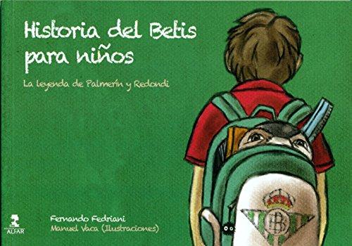 Historia Del Betis Para Niños (Biblioteca Infantil y Juvenil) por Fernando Fedirani