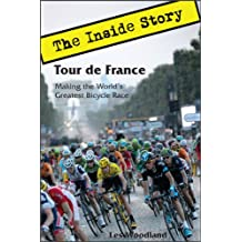 Tour de France: The Inside Story: Making the World's Greatest Bicycle Race (English Edition)