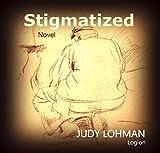 STIGMATIZED: CAUGHT IN THE AMERICAN DREAM (English Edition)