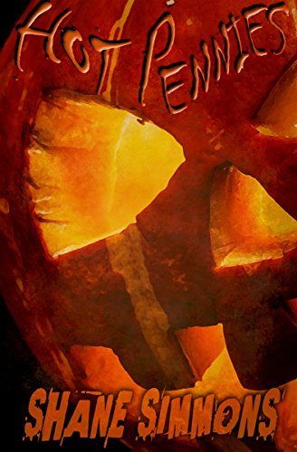 Hot Pennies: A Halloween Story for Naughty Children and Twisted Adults (English Edition)