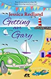Getting over Gary (Whitsborough Bay Trilogy Book 2) by Jessica Redland
