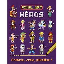 Héros : colorie, crée, pixélise !