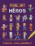 Telecharger Livres Heros colorie cree pixelise (PDF,EPUB,MOBI) gratuits en Francaise