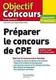 Préparer le concours de CPE : admissibilité et admission / Colette Woycikowska, Lydie Pfander-Meny, Monique Parcinski Jarret... [et al.] | Woycikowska, Colette. auteur