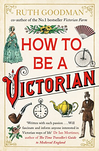 How To Be A Victorian por Goodman Ruth