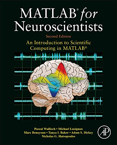 MATLAB for Neuroscientists: An Introduction to Scientific Computing in MATLAB