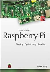 Raspberry Pi: Einstieg - Optimierung - Projekte