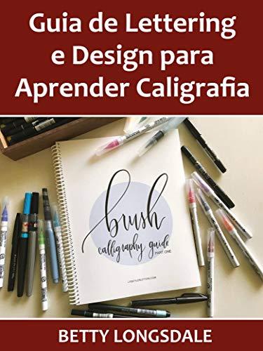 Guia de Lettering e Design para Aprender Caligrafia (Portuguese Edition)