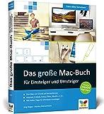 Das große Mac-Buch für Einsteiger und Umsteiger: aktuell zu macOS High Sierra. Geeignet für alle Apple-Computer inkl. iMac, Mac mini und MacBook - Jörg Rieger, Markus Menschhorn