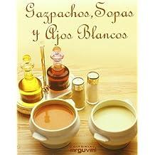 Gazpachos, sopas y ajos blancos (PEQUEÑA MARMITA)