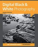 Digital Black & White Photography (The Expanded Guide: Techniques)
