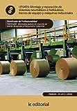 Montaje y reparación de sistemas neumáticos e hidráulicos bienes de equipo y máquinas industriales. fmee0208 - montaje y puesta en marcha de bienes de equipo y maquinaria industrial