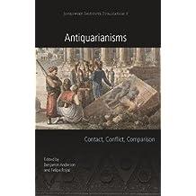 Antiquarianisms: Contact, Conflict, Comparison (Joukowsky Institute Publication)