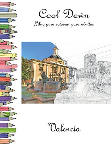 Cool Down - Libro para colorear para adultos: Valencia
