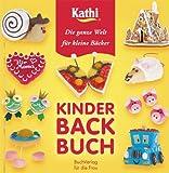 Kinderbackbuch: Die ganze Welt für kleine Bäcker