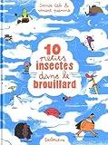 10 petits insectes dans le brouillard / texte, Davide Cali   Cali, Davide (1972-....)